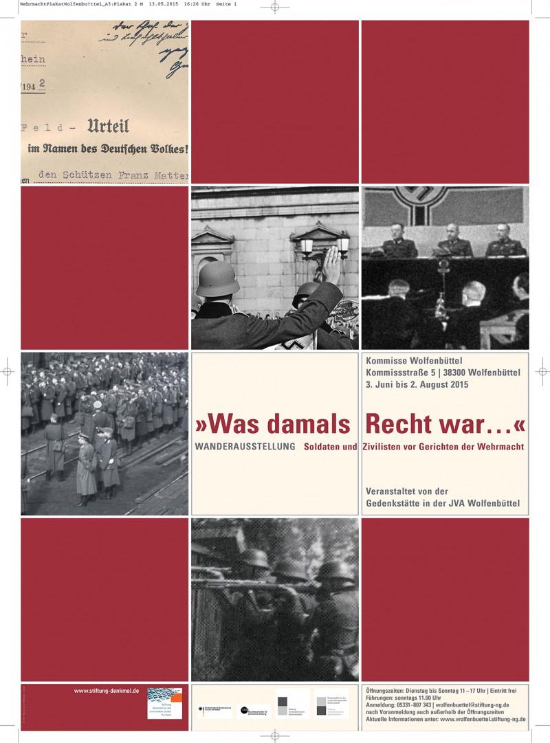 """Ausstellung """"Was damals Recht war... Soldaten und Zivilisten vor Gerichten der Wehrmacht."""